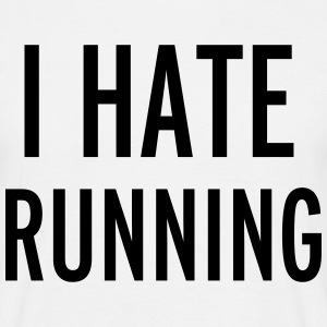 Hate Running T-Shirts - Männer T-Shirt