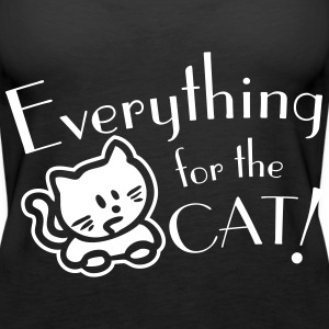 Everything for the cat = alles für die Katz Tops - Frauen Premium Tank Top