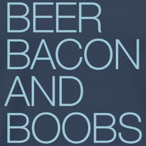 Beer, Bacon and Boobs T-Shirts - Männer Premium T-Shirt