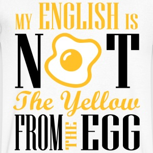 My english is not the yellow from the egg T-Shirts - Männer T-Shirt mit V-Ausschnitt