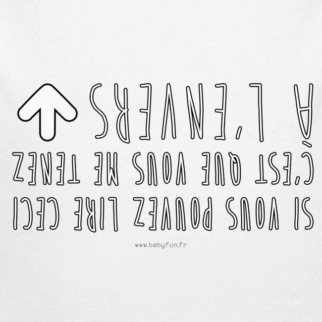 Si vous pouvez lire ceci, c'est que vous me tenez à l'envers !