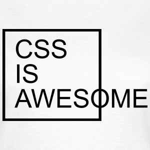 CSS Is Awesome  T-skjorter - T-skjorte for kvinner