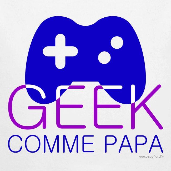 Geek comme Papa