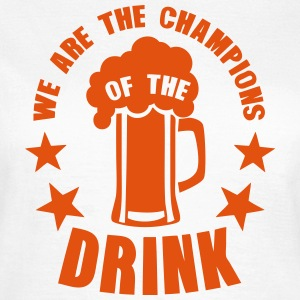 champions of the drink biere T-Shirts - Frauen T-Shirt