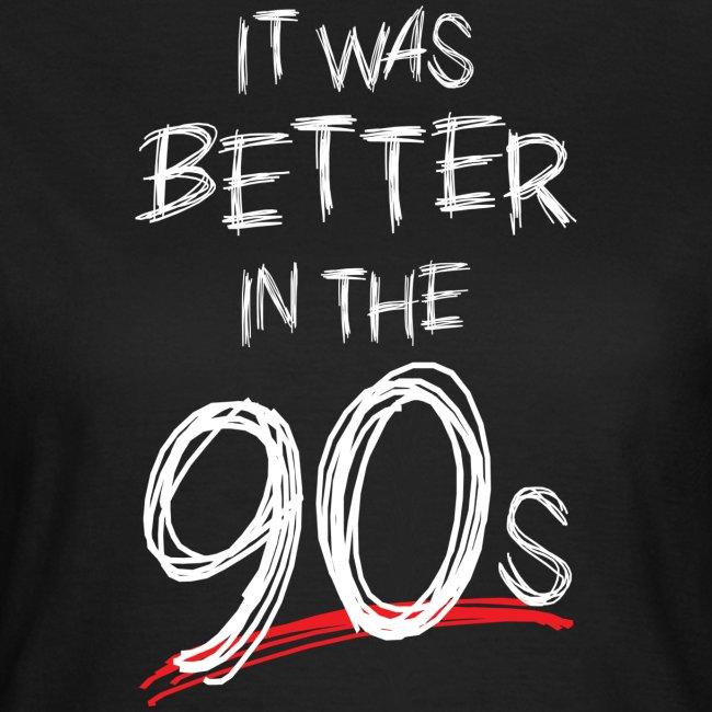 Better In The 90s (Women)