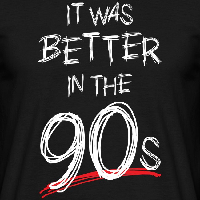 Better In The 90s (Men)