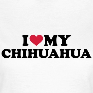 I love my Chihuahua T-Shirts - Frauen T-Shirt