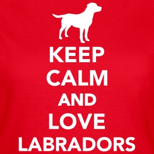 Keep calm and love Labradors T-Shirts - Frauen T-Shirt