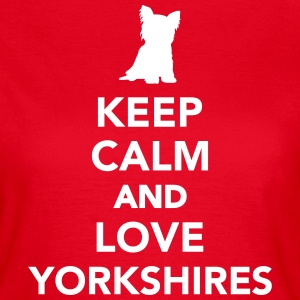Keep calm and love Yorkshires T-Shirts - Frauen T-Shirt