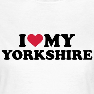 I love my Yorkshire T-Shirts - Frauen T-Shirt