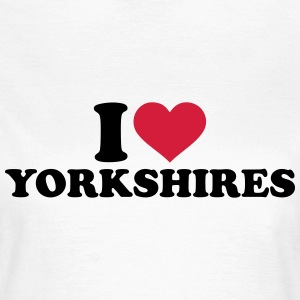 I love Yorkshires T-Shirts - Frauen T-Shirt