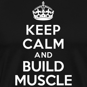 Keep calm and build muscle Tee shirts - T-shirt Premium Homme