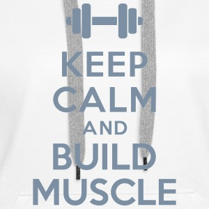 Keep calm build muscle Sweat-shirts - Sweat-shirt à capuche Premium pour femmes