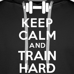 Keep calm train hard Sweat-shirts - Sweat-shirt à capuche Premium pour hommes
