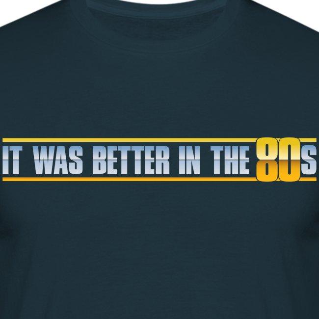Better In The 80s (Men)