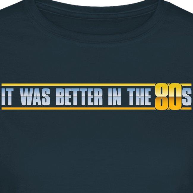 Better In The 80s (Women)