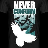 Design ~ Never Conform (Premium T)