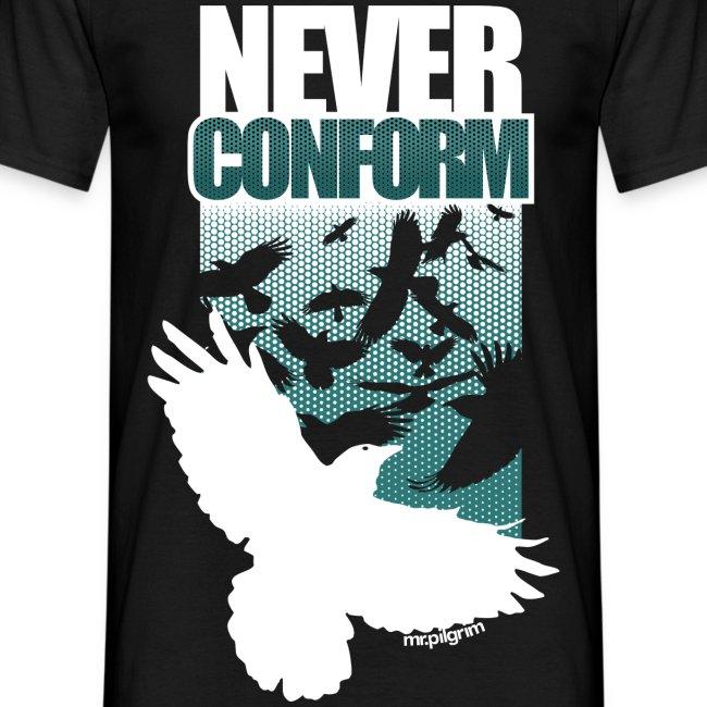 Never Conform (Premium T)