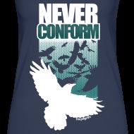 Design ~ Never Conform (Women's TankTop)