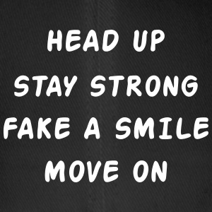 Head Up Stay Strong Fake A Smile Move On Caps & Hats - Flexfit Baseball Cap