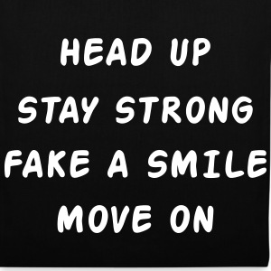 Head Up Stay Strong Fake A Smile Move On Bags & Backpacks - Tote Bag