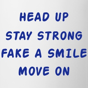 Head Up Stay Strong Fake A Smile Move On Mokken & toebehoor - Mok