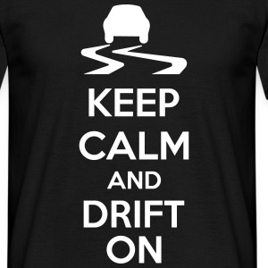Keep Calm And Drift On T-Shirts - Männer T-Shirt