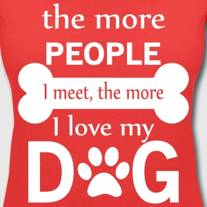 The More People I Meet The More I Love My Dog T-Shirts - Women's V-Neck T-Shirt