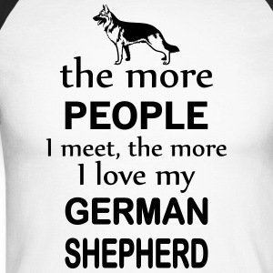 The More People I Meet The More I Love My German  Long sleeve shirts - Men's Long Sleeve Baseball T-Shirt