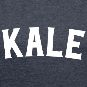 Kale T-Shirts - Women's T-shirt with rolled up sleeves