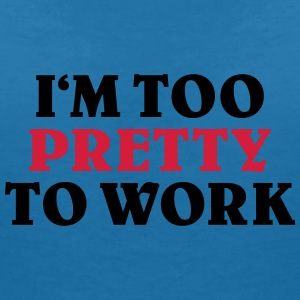 Too pretty to work Tee shirts - T-shirt col V Femme