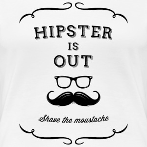 Hipster and mustache are out! Shave! T-Shirts - Women's Premium T-Shirt