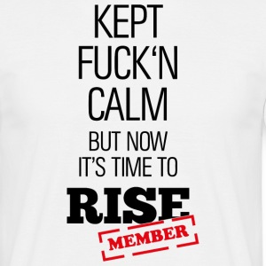 I'm remained quiet, but now I must rise! T-Shirts - Men's T-Shirt