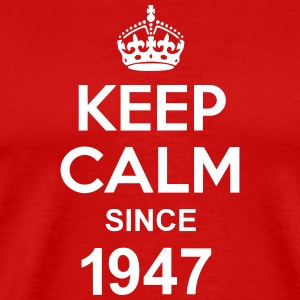 Keep Calm Since 1947 T-shirts - Herre premium T-shirt