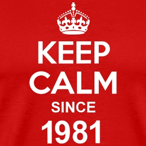 Keep Calm Since 1981 T-Shirts - Männer Premium T-Shirt