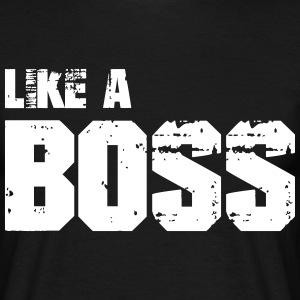 Like A Boss T-Shirts - Men's T-Shirt