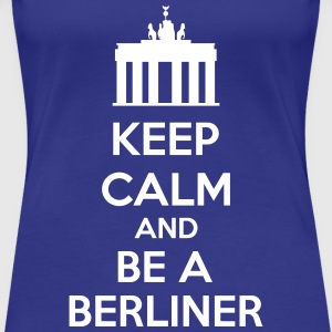 Keep Calm And Be A Berliner Tee shirts - T-shirt Premium Femme