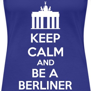 Keep Calm And Be A Berliner T-skjorter - Premium T-skjorte for kvinner
