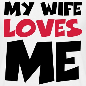 My wife loves me T-Shirts - Men's T-Shirt