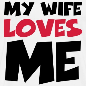 My wife loves me T-shirts - Mannen Premium T-shirt