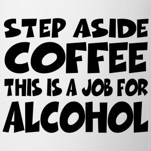 Step aside coffee, this is a job for alcohol Mokken & toebehoor - Mok