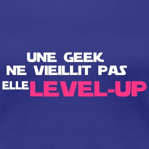 UNE GEEK elle level up Tee shirts - T-shirt Premium Femme