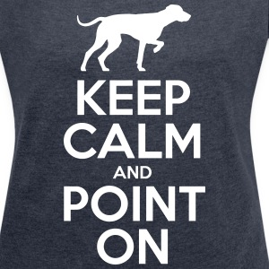 keep calm and point on Magliette - Maglietta da donna con risvolti