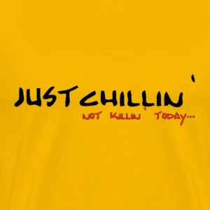 just chillin - Männer Premium T-Shirt