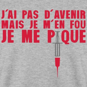 ai pas avenir mais je me pique seringue Sweat-shirts - Sweat-shirt Homme