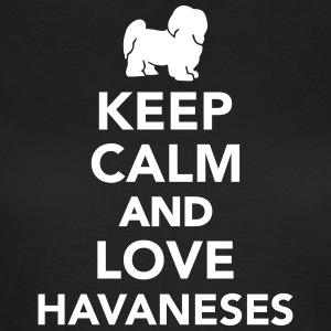 Keep calm and love Havaneses T-Shirts - Frauen T-Shirt