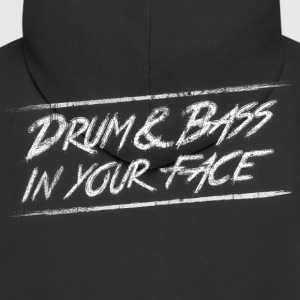 Drum & bass in your face / Party / Rave / Dj Hoodies & Sweatshirts - Men's Premium Hooded Jacket