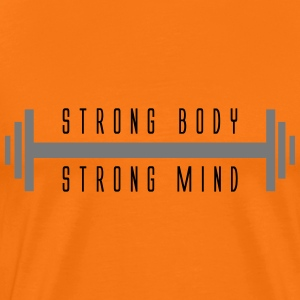 strong body strong mind Men's Premium T-Shirt - Men's Premium T-Shirt
