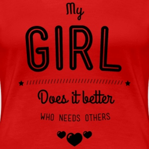 My girl does it better Tee shirts - T-shirt Premium Femme