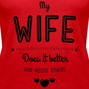 My wife does it better Top - Canotta premium da donna